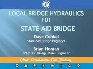 LOCAL BRIDGE HYDRAULICS 101 STATE AID BRIDGE Dave