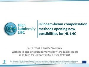 LR beambeam compensation methods opening new possibilities for