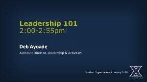 Leadership 101 2 00 2 55 pm Deb