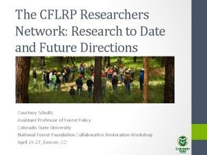 The CFLRP Researchers Network Research to Date and