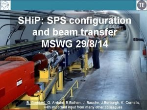 SHi P SPS configuration and beam transfer MSWG