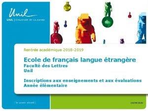Rentre acadmique 2018 2019 Ecole de franais langue