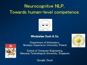 Neurocognitve NLP Towards humanlevel competence Wodzisaw Duch Co