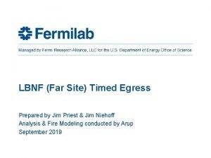 LBNF Far Site Timed Egress Prepared by Jim