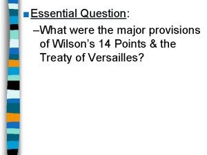 Essential Question Question What were the major provisions