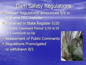 Dam Safety Regulations Revised Regulations announced 56 in