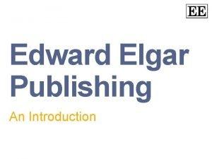 Edward Elgar Publishing An Introduction Introduction Edward Elgar
