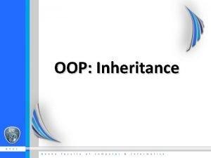 OOP Inheritance Inheritance A class can extend another