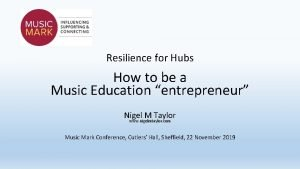 Resilience for Hubs How to be a Music