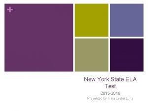 New York State ELA Test 2015 2016 Presented