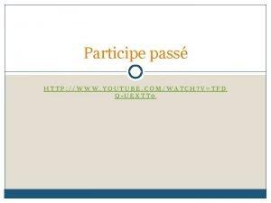 Participe pass HTTP WWW YOUTUBE COMWATCH VTFD QUEXTT