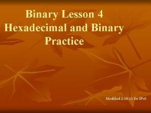 Binary Lesson 4 Hexadecimal and Binary Practice Modified
