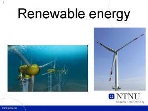 1 Renewable energy 2 Renewable energy sources Sun