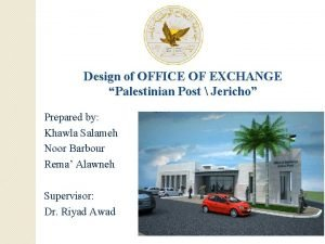 Design of OFFICE OF EXCHANGE Palestinian Post Jericho