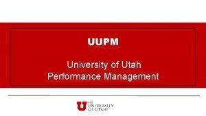 UUPM University of Utah Performance Management Performance Management
