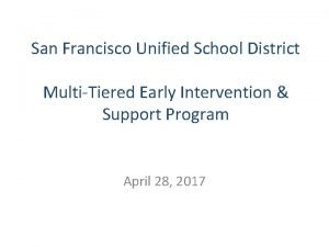 San Francisco Unified School District MultiTiered Early Intervention