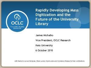 Rapidly Developing Mass Digitization and the Future of