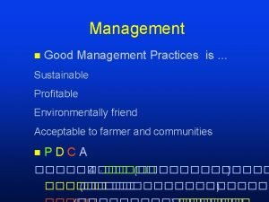 Management n Good Management Practices is Sustainable Profitable