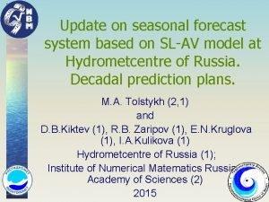 Update on seasonal forecast system based on SLAV