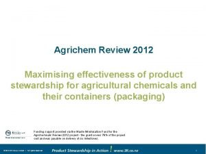Agrichem Review 2012 Maximising effectiveness of product stewardship