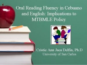 Oral Reading Fluency in Cebuano and English Implications