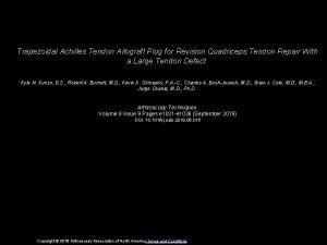 Trapezoidal Achilles Tendon Allograft Plug for Revision Quadriceps