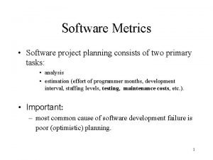 Software Metrics Software project planning consists of two