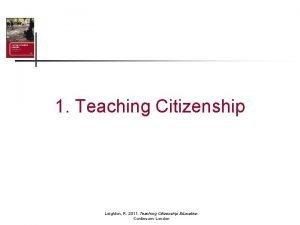 1 Teaching Citizenship Leighton R 2011 Teaching Citizenship