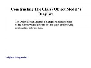 Constructing The Class Object Model Diagram The Object