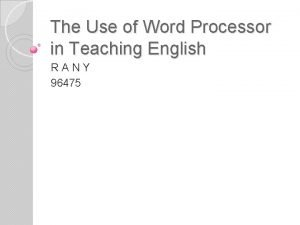 The Use of Word Processor in Teaching English