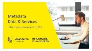 Metadata Data Services Informatie Vlaanderen BE Metadata data