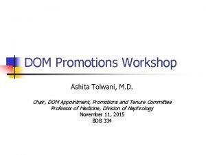 DOM Promotions Workshop Ashita Tolwani M D Chair