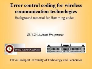 Error control coding for wireless communication technologies Background