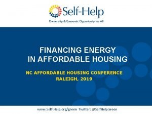 FINANCING ENERGY IN AFFORDABLE HOUSING NC AFFORDABLE HOUSING