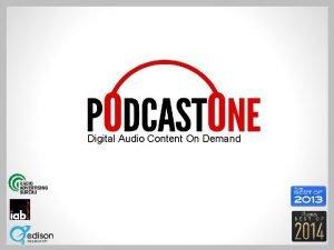 Digital Audio Content On Demand Digital audio is