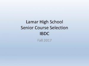Lamar High School Senior Course Selection IBDC Fall