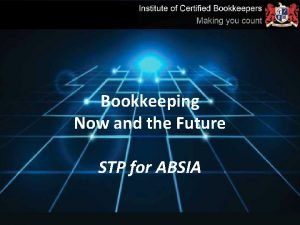 Bookkeeping Now and the Future STP for ABSIA
