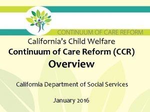 Californias Child Welfare Continuum of Care Reform CCR
