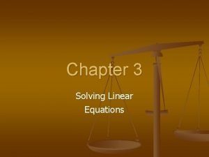 Chapter 3 Solving Linear Equations 3 1 Solving