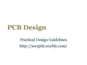 PCB Design Practical Design Guidelines http sercpitt weebly