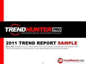 TREND HUNTER 2011 TREND REPORT SAMPLE Nov 1