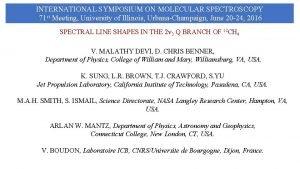 INTERNATIONAL SYMPOSIUM ON MOLECULAR SPECTROSCOPY 71 st Meeting