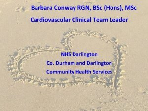 Barbara Conway RGN BSc Hons MSc Cardiovascular Clinical