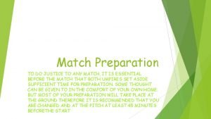 Match Preparation TO DO JUSTICE TO ANY MATCH