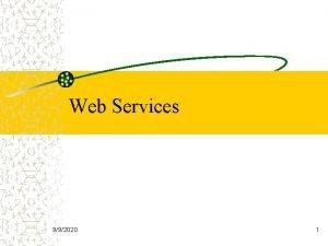 Web Services 992020 1 Web Services 1 A