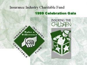 Insurance Industry Charitable Fund 1999 Celebration Gala Insurance