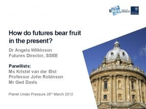 How do futures bear fruit in the present