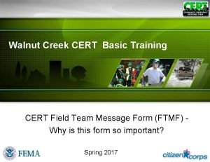 Walnut Creek CERT Basic Training CERT Field Team
