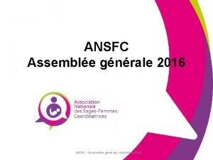 ANSFC Assemble gnrale 2016 ANSFC Assemble gnrale novembre