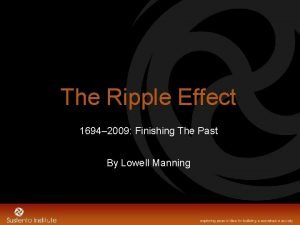 The Ripple Effect 1694 2009 Finishing The Past